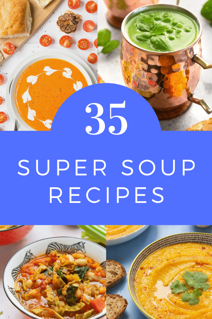 Collage of four soup recipes. Caption reads 35 super soup recipes