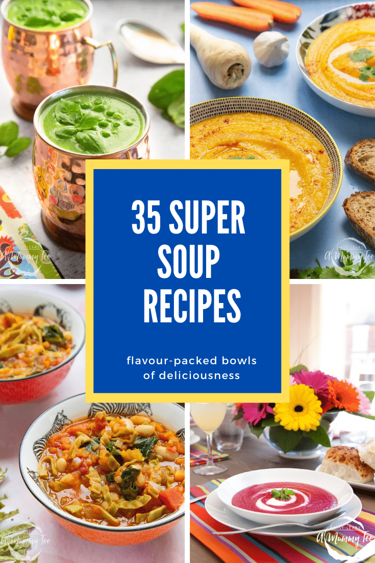 Collage of soup recipes. Caption reads 35 super soup recipes, flavour-packed bowls of deliciousness