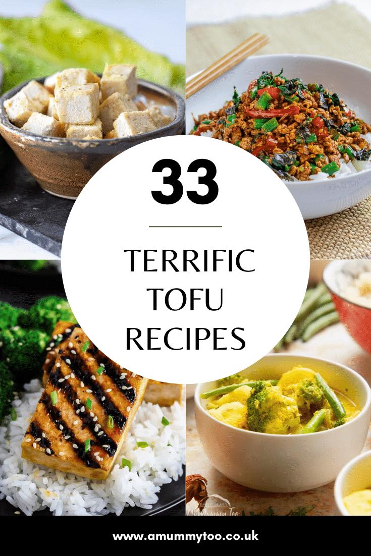 Collage of tofu recipes for beginners. Caption reads 33 terrific tofu recipes