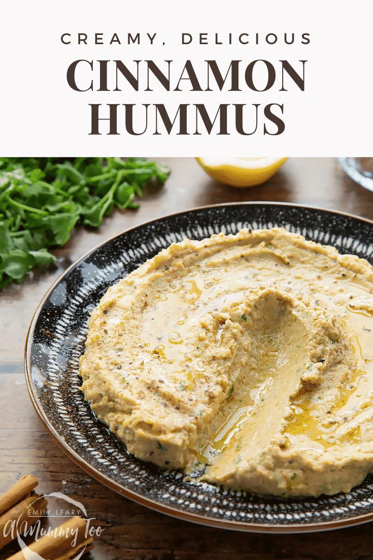 Cinnamon hummus in a bowl with a line through it. Caption reads: creamy, delicious cinnamon hummus