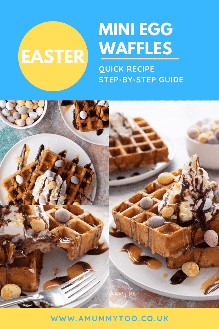 Collage of Mini egg waffles on a white plate. They are topped with squirty cream, chocolate sauce, toffee sauce and Mini Eggs. Caption reads: Easter Mini Egg Waffles quick recipe step-by-step guide