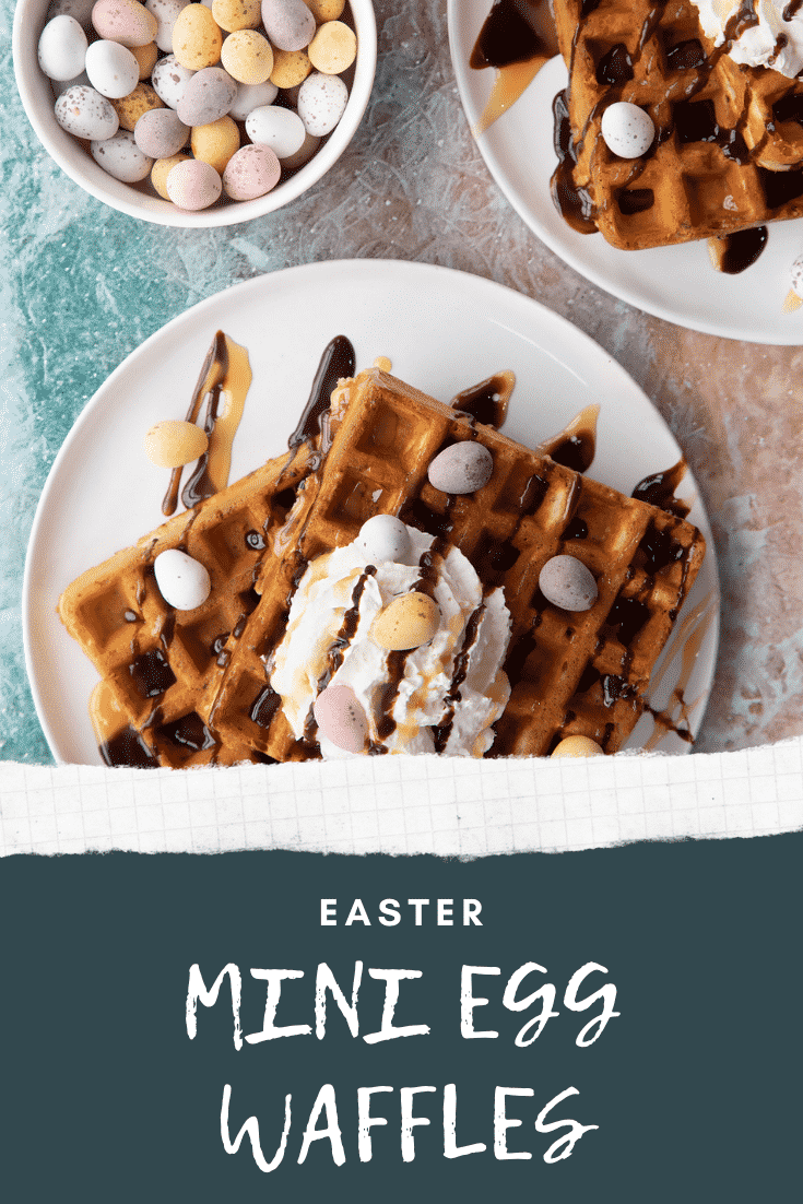 Mini egg waffles on a white plate shown from above. They are topped with squirty cream, chocolate sauce, toffee sauce and Mini Eggs. Caption reads: Easter Mini Egg Waffles