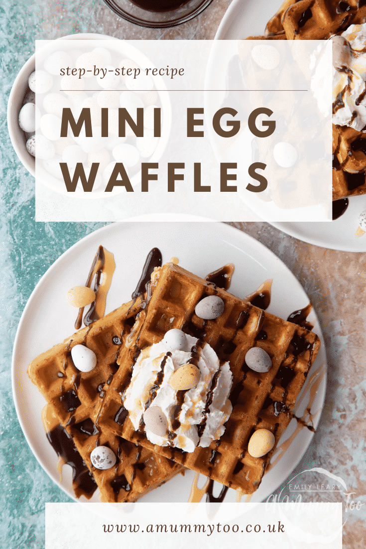 Mini egg waffles on a white plate. They are topped with squirty cream, chocolate sauce, toffee sauce and Mini Eggs. Caption reads: step-by-step recipe Mini Egg Waffles