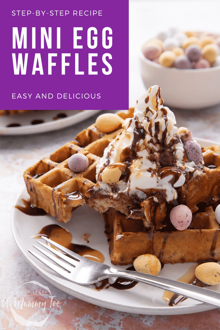 Mini egg waffles on a white plate. They are topped with squirty cream, chocolate sauce, toffee sauce and Mini Eggs. Caption reads: step-by-step recipe Mini Egg Waffles easy and delicious