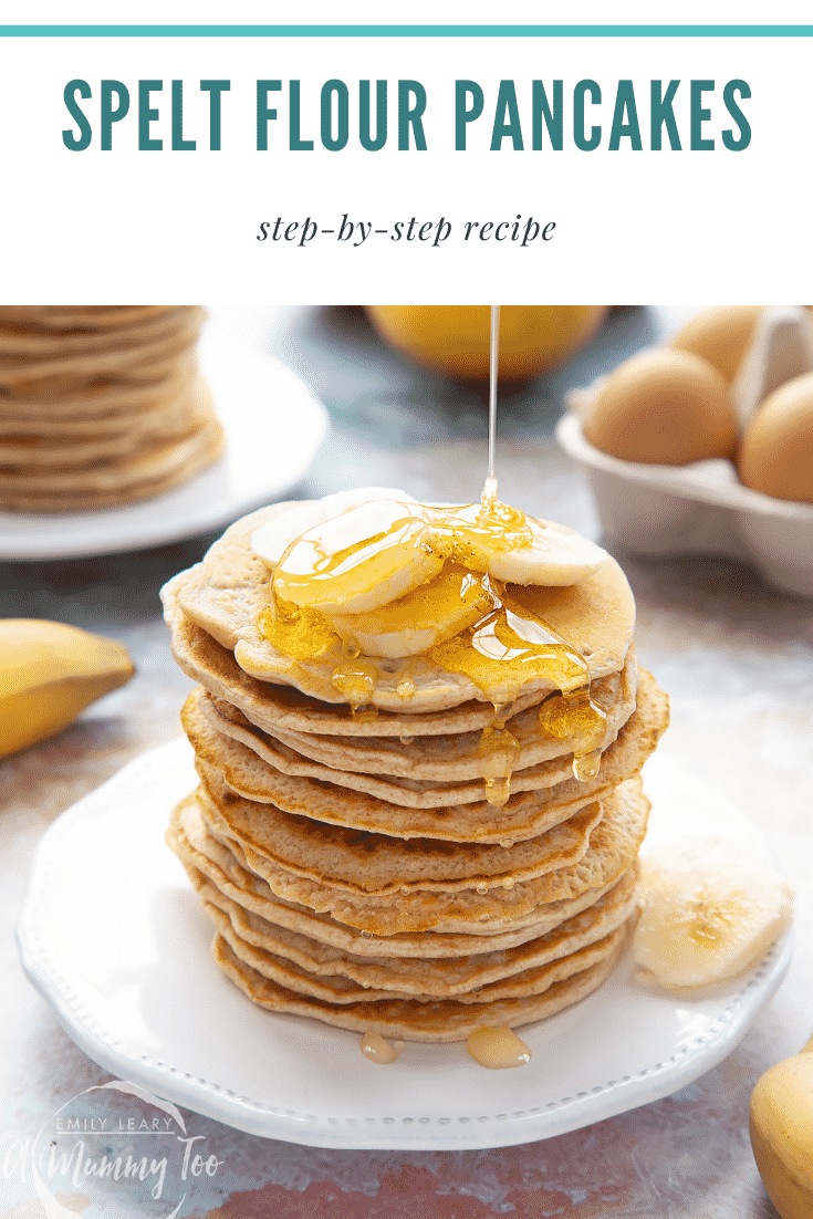 graphic text step-by-step recipe SPELT FLOUR PANCAKES above Front view shot of a stack of panckes on a white plate topped with banana and syrup with website URL below
