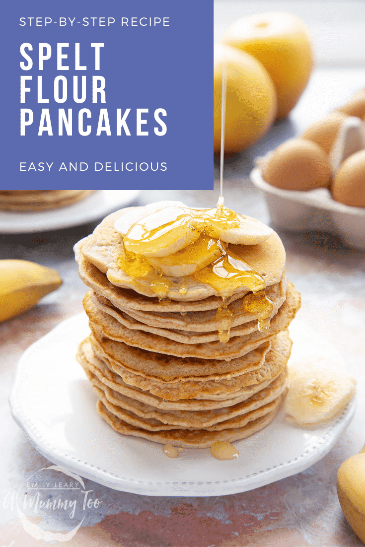graphic text step-by-step recipe SPELT FLOUR PANCAKES above Front view shot of a stack of panckes on a white plate topped with syrup and banana with website URL below