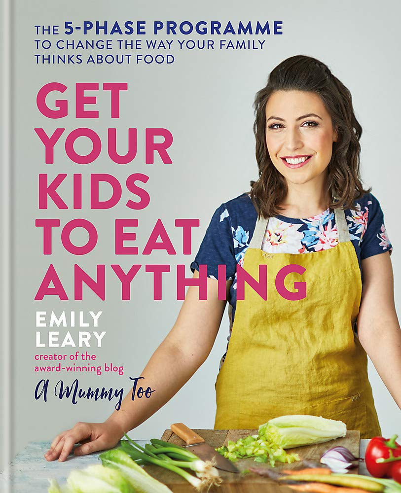 Book cover for Get Your Kids to Eat Anything by Emily Leary