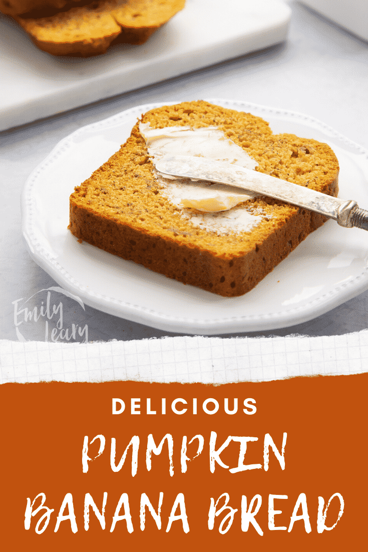 Slice of pumpkin banana bread on a white plate. It is being buttered with a knife. Caption reads: Delicious pumpkin banana bread.