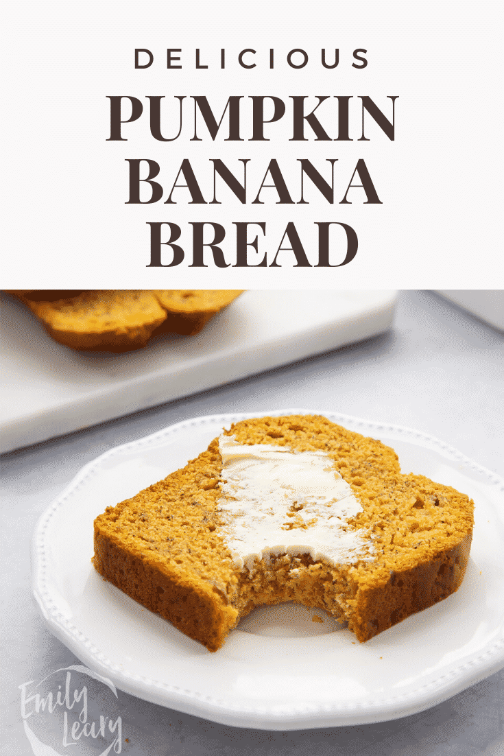 Slice of buttered pumpkin banana bread with a bite out of it on a white plate. Caption reads: Delicious pumpkin banana bread.