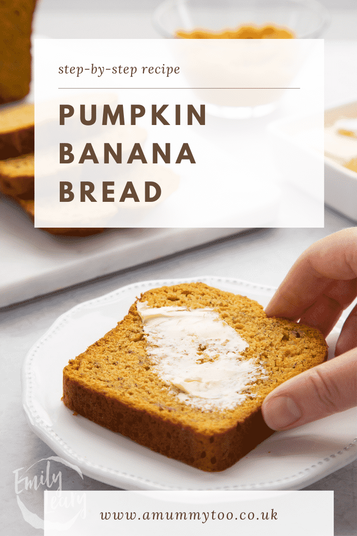 Slice of buttered pumpkin banana bread on a white plate. Caption reads: Step-by-step recipe. Pumpkin banana bread.