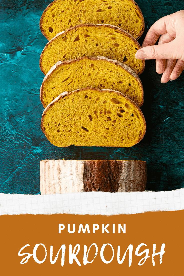 Pumpkin sourdough bread. Some has been cut into slices. Caption reads: Pumpkin sourdough bread.