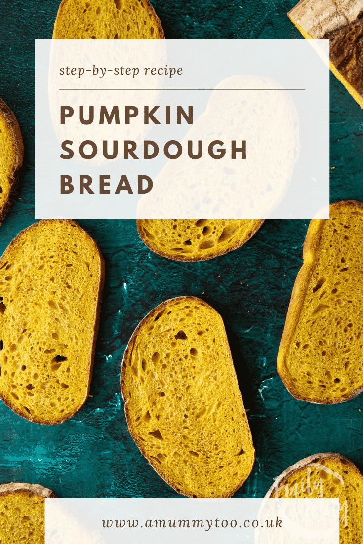 Pumpkin sourdough bread in slices. Caption reads: Step-by-step recipe. Pumpkin sourdough bread.